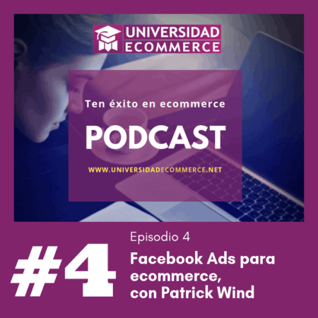 Podcast de Universidad Ecommerce - Episodio 4