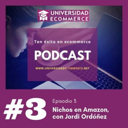 Podcast de Universidad Ecommerce - Episodio 3