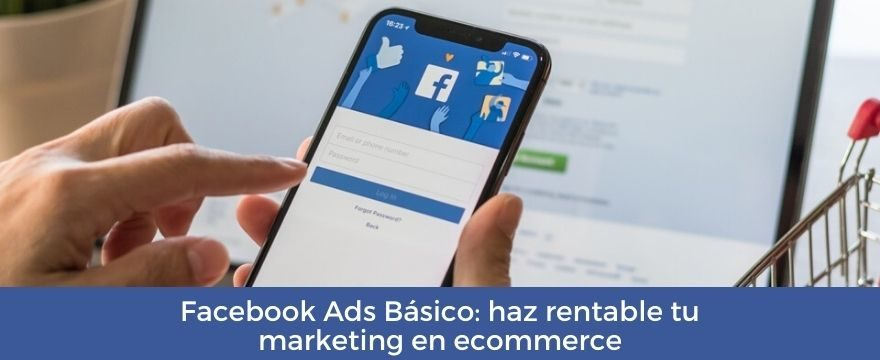 Cursos de facebook ads en Universidad Ecommerce