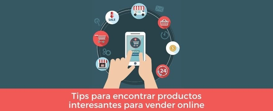 Tips para encontrar productos interesantes online